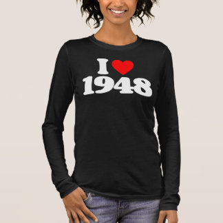 I LOVE 1948 LONG SLEEVE T-Shirt
