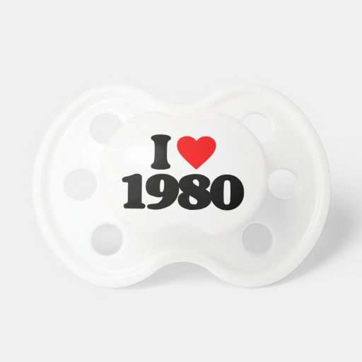 I LOVE 1980 BABY PACIFIER