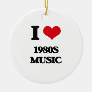 I Love 1980S MUSIC Christmas Ornament