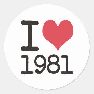 I Love 1981 Heart Products & Designs! Round Sticker
