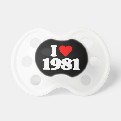 I LOVE 1981 PACIFIERS