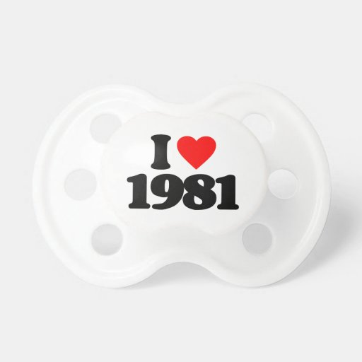 I LOVE 1981 BABY PACIFIERS