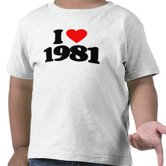 I LOVE 1981 TEES