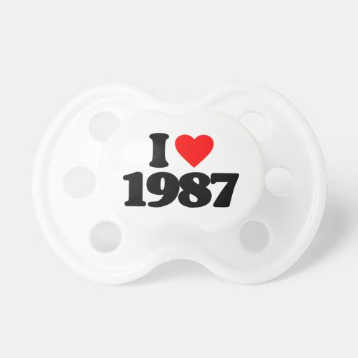 I LOVE 1987 PACIFIERS