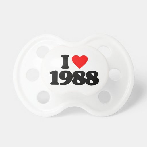 I LOVE 1988 PACIFIERS