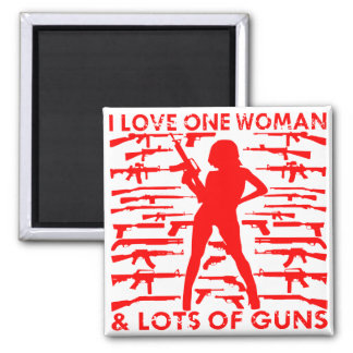 I Love 1 Woman And Lots Of Guns Magnet