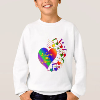 I Love 70s Music Sweatshirt