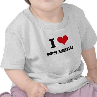 I Love 80'S METAL T-shirts