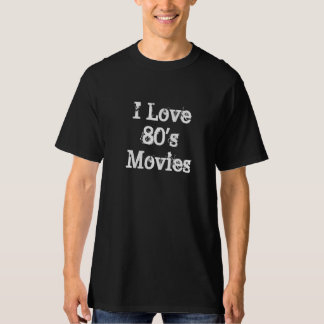 I Love 80's Movies Shirts