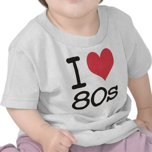 I Love 80s Products & Designs! T Shirt