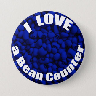 I Love a Bean Counter 3 Inch Round Button