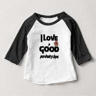 I Love A Good Adventure Baby T-Shirt