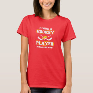 I Love a Hockey Player. He Calls Me Mom! T-Shirt