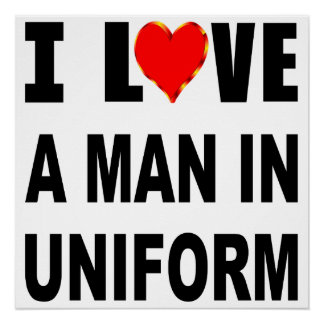 I Love A Man In Uniform Poster