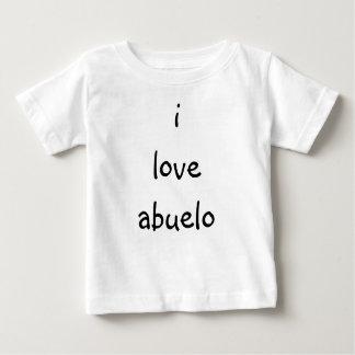 i love abuelo baby T-Shirt