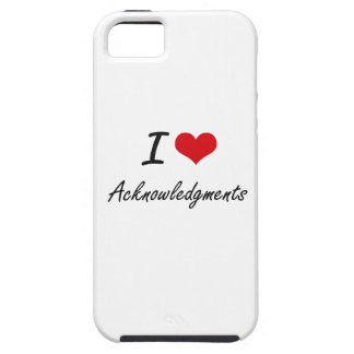 I Love Acknowledgments Artistic Design iPhone 5 Covers