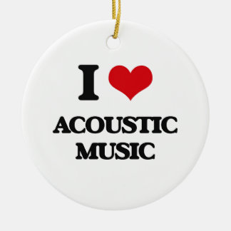 I Love ACOUSTIC MUSIC Christmas Ornaments
