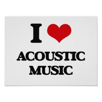 I Love ACOUSTIC MUSIC Poster