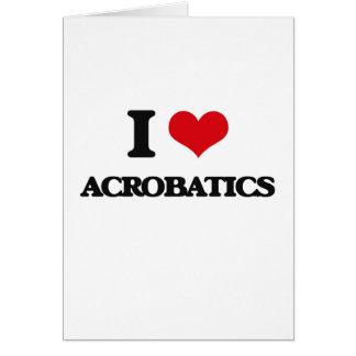 I Love Acrobatics Greeting Card