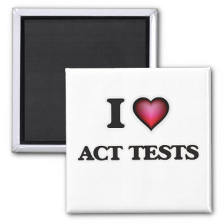 I Love Act Tests Magnet