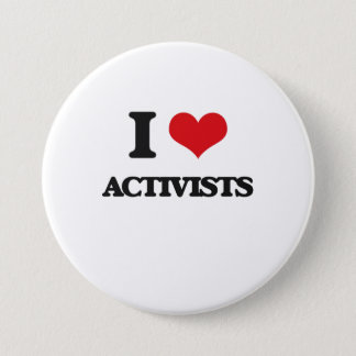 I Love Activists 3 Inch Round Button