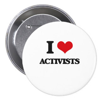 I Love Activists Buttons