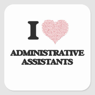 I love Administrative Assistants (Heart made from Square Sticker