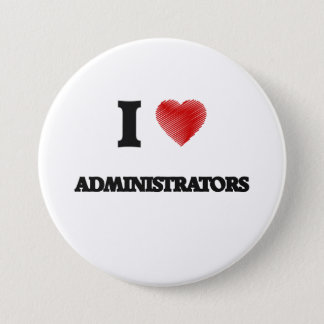 I Love Administrators 3 Inch Round Button