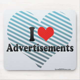 I Love Advertisements Mouse Pads