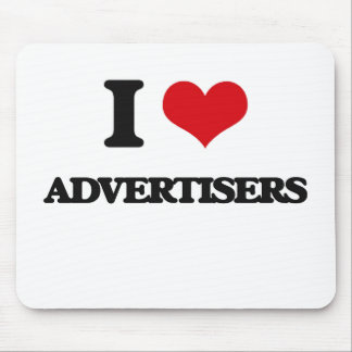 I Love Advertisers Mousepads