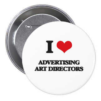 I love Advertising Art Directors Pinback Buttons