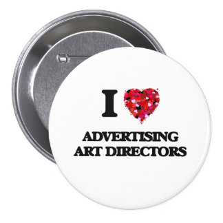 I love Advertising Art Directors 3 Inch Round Button