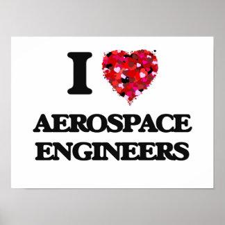 I love Aerospace Engineers Poster
