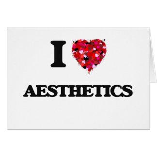 I Love Aesthetics Greeting Card