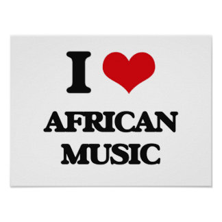 I Love AFRICAN MUSIC Poster