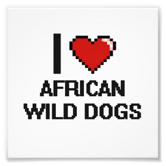 I love African Wild Dogs Digital Design Photo Print