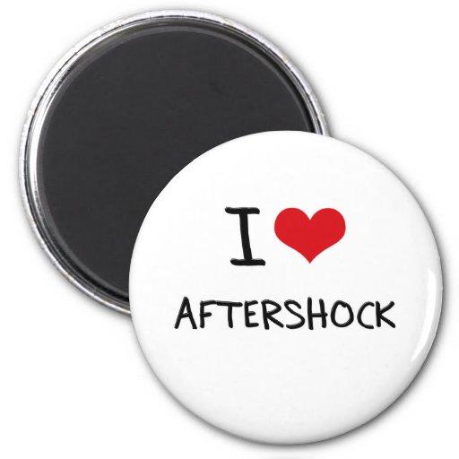 I Love Aftershock Refrigerator Magnet
