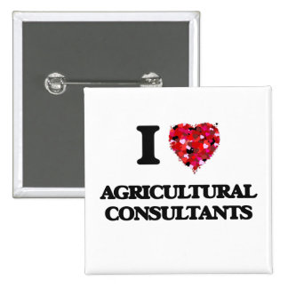I love Agricultural Consultants 2 Inch Square Button