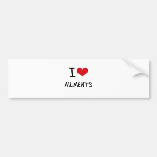 I Love Ailments Bumper Sticker