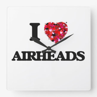 I love Airheads Square Wall Clock