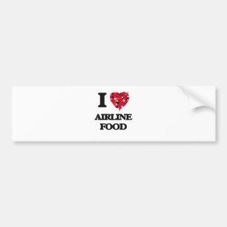 I love Airline Food Bumper Sticker