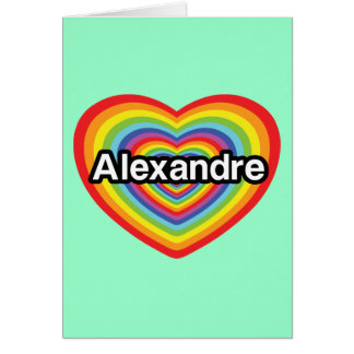 I love Alexandre, rainbow heart Card