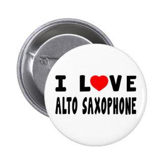 I Love Alto Saxophone 2 Inch Round Button