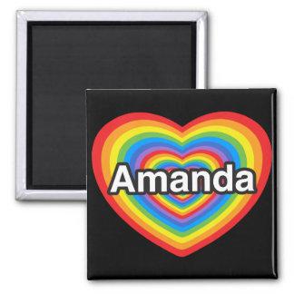 I love Amanda. I love you Amanda. Heart Square Magnet