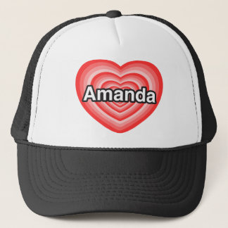 I love Amanda. I love you Amanda. Heart Trucker Hat