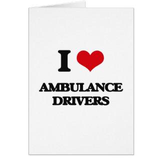 I love Ambulance Drivers Cards