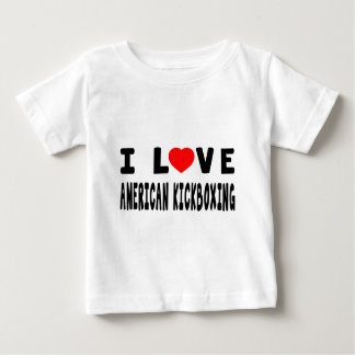 I Love American kickboxing Martial Arts Baby T-Shirt