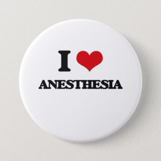 I Love Anesthesia 3 Inch Round Button