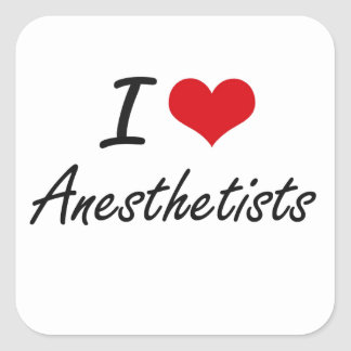 I Love Anesthetists Artistic Design Square Sticker