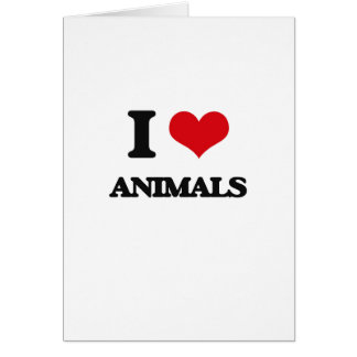 I Love Animals Greeting Card